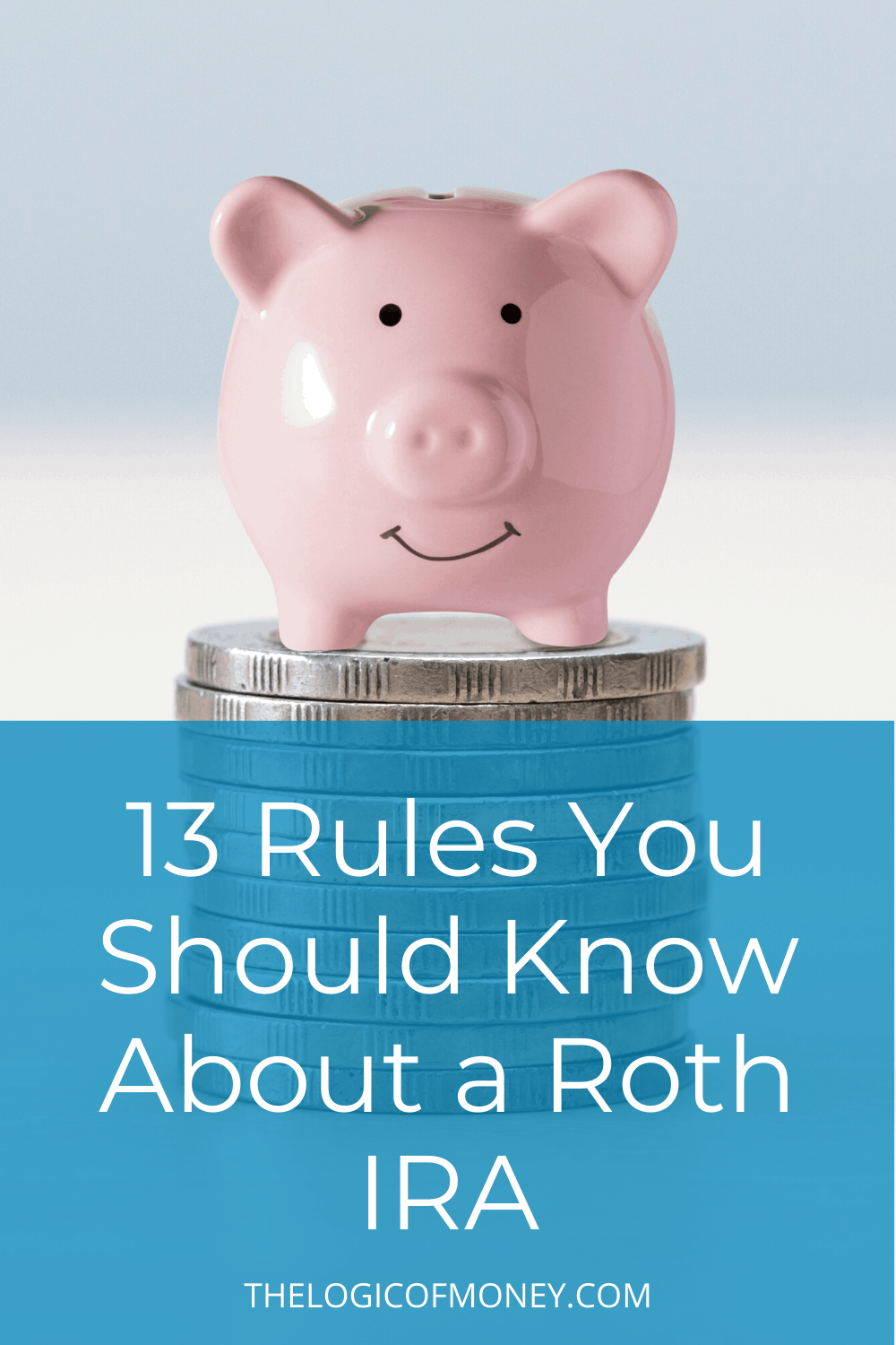 13 Rules You Should Know About a Roth IRA