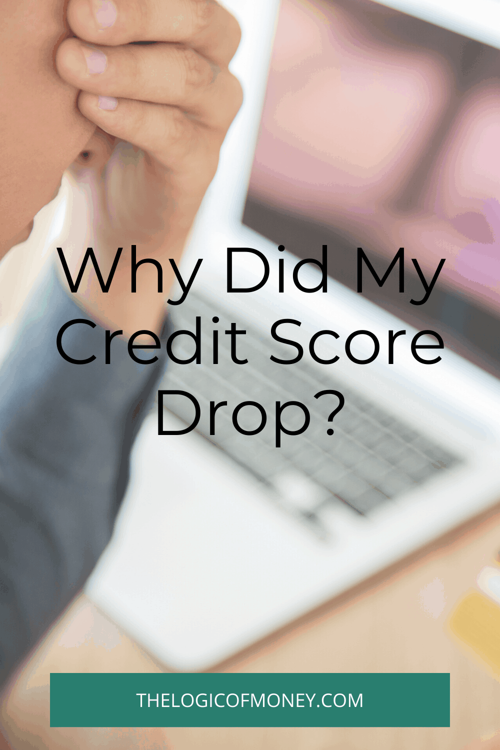 Why Did My Credit Score Drop_